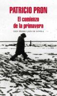 EL COMIENZO DE LA PRIMAVERA - 9788439721864 - PATRICIO PRON