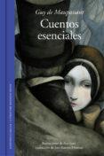 CUENTOS ESENCIALES - 9788439730064 - GUY DE MAUPASSANT