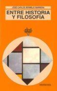 ENTRE HISTORIA Y FILOSOFIA - 9788446004264 - JOSE CARLOS BERMEJO BARRERA