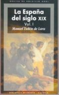 LA ESPAÑA DEL SIGLO XIX (2 VOLS) - 9788446011064 - MANUEL TUÑON DE LARA