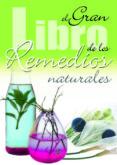 EL GRAN LIBRO DE LOS REMEDIOS NATURALES - 9788466213264 - VV.AA.
