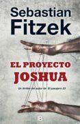EL PROYECTO JOSHUA - 9788466659864 - SEBASTIAN FITZEK