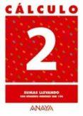 CALCULO 2: SUMAS LLEVANDO CON NUMEROS MENORES QUE 100 - 9788466715164 - VV.AA.