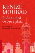 EN LA CIUDAD DE ORO Y PLATA - 9788467006964 - KENIZE MOURAD