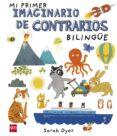 MI PRIMER IMAGINARIO DE CONTRARIOS BILINGÜES - 9788467591064 - VV.AA.