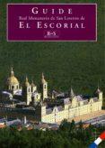 REAL MONASTERIO DE SAN LORENZO DE EL ESCORIAL: GUIDE (FRANÇAIS) - 9788471203564 - VV.AA.