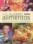 GUIA BASICA DE LOS SUPER ALIMENTOS. COMIDA PARA DISFRUTAR DE SALU D Y VITALIDAD - 9788475562964 - ADRIANA ORTEMBERG