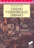 CIUDAD Y DESARROLLO URBANO - 9788477383864 - ANDRES PRECEDO LEDO