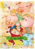 TRES CERDITOS - 9788478643264 - MARGARITA RUIZ ABELLO