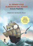 Libros de audio en inglés descarga gratuita de texto EL PRIMER VIAJE ALREDEDOR DEL MUNDO de ANTONIO PIGAFETTA 9788478988464 in Spanish