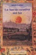 LA FUERZA CURATIVA DEL SOL - 9788480101264 - JAKOB LORBER