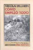 COMO EMPEZO TODO - 9788481917864 - NIKOLAI BUJARIN