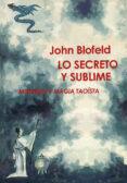 SECRETO Y SUBLIME, LO - 9788485316564 - JOHN BLOFELD
