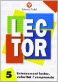 ENTRENAMENT LECTOR  , VELOCITAT I COMPRENSIÓ  Nº 5 LLETRA MANUSCRITA  (C.I.-M.) - 9788486545864 - VV.AA.