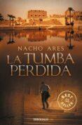 LA TUMBA PERDIDA - 9788490321164 - NACHO ARES