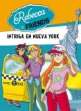 REBECA & FRIENDS 2: INTRIGA EN NUEVA YORK - 9788490430064 - VV.AA.