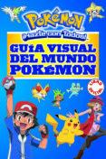 GUÍA VISUAL DEL MUNDO POKÉMON (POKÉMON) - 9788490437964 - VV.AA.