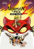NORMAN Y MIX 2: HAZTE VILLANO - 9788490439364 - WISMICHU