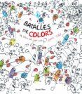 BATALLES DE COLORS - 9788490577264 - HERVE TULLET