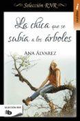 LA CHICA QUE SE SUBIA A LOS ARBOLES (SELECCION RNR) - 9788490703564 - ANA ALVAREZ