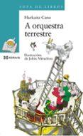 A ORQUESTA TERRESTRE - 9788491211464 - HARKAITZ CANO JAUREGI