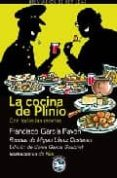 LA COCINA DE PLINIO - 9788492403264 - FRANCISCO GARCIA PAVON