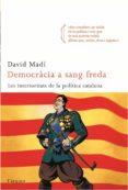 democràcia a sang freda (ebook)-david madi-9788492541164