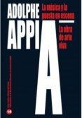 LA MUSICA Y LA PUESTA EN ESCENA: LA OBRA DE ARTE VIVIENTE (2ª ED. ) - 9788492639564 - ADOLPHE APPIA