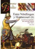 ENTRE NÖRLINGEN Y HONNECURT (II): LOS TERCIOS ESPAÑOLES DEL CARDENAL INFANTE 1637-1641 - 9788492714964 - JULIO ALBI