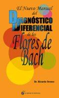 EL NUEVO MANUAL DEL DIAGNOSTICO DIFERENCIAL DE LAS FLORES DE BACH - 9788493809164 - RICARDO OROZCO