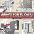 BRAVO POR TU CASA: DECORACION E INTERIORISMO DE TU HOGAR - 9788493856564 - MAITE BRAVO