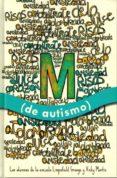 M (DE AUTISMO) - 9788494032264 - VV.AA.