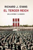 EL TERCER REICH EN LA HISTORIA Y LA MEMORIA - 9788494339264 - RICHARD J. EVANS