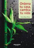 ORDENA TU CASA, CAMBIA TU VIDA - 9788494679964 - MARIA ROSA PEREZ