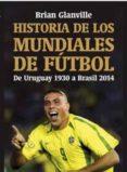 HISTORIA DE LOS MUNDIALES DE FUTBOL - 9788494779664 - BRIAN GLANVILLE