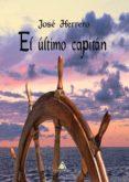 EL ULTIMO CAPITAN - 9788494806964 - JOSE HERRERO