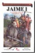 JAIME I: LA CONQUISTA DE VALENCIA 1238 (COLECCION GUERREROS Y BAT ALLAS) - 9788496170964 - JOSE IGNACIO LAGO MARIN