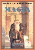 MAGIA UNA COMEDIA FANTASTICA - 9788496956964 - G.K. CHESTERTON