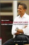 EL SUEÑO AMERICANO: CUADERNO DE VIAJE A LA ELECCION DE OBAMA - 9788496964464 - ALFONSO ARMADA
