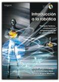 INTRODUCCION A LA ROBOTICA: PRINCIPIOS TECNICOS, CONSTRUCCION Y P ROGRAMACION DE UN ROBOT EDUCATIVO (INCLUYE CD-ROM) - 9788497323864 - JOSE MARIA ANGULO USATEGUI