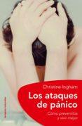 LOS ATAQUES DE PANICO: COMO PREVENIRLOS Y VIVIR MEJOR - 9788497544764 - CHRISTINE INGHAM