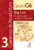 JING LUO: EL SISTEMA DE CANALES Y COLATERALES (CUADERNOS DE ACUPU NTURA 3) - 9788498270464 - VV.AA.