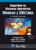 SEGURIDAD EN SISTEMAS OPERATIVOS WINDOWS Y GNU/LINUX, 2ª ED. - 9788499641164 - JULIO GOMEZ LOPEZ