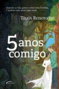 Ebook psp descarga gratuita 5 ANOS COMIGO de THAÍS RENOVATTO