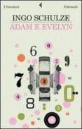 ADAM E EVELYN - 9788807017964 - INGO SCHULZE