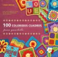100 COLORIDOS CUADROS PARA GANCHILLO - 9789089983664 - LEONIE MORGAN
