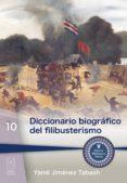 Ebook gratis para descargar DICCIONARIO BIOGRÁFICO DEL FILIBUSTERISMO