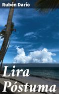Descarga gratuita de libros en griego. LIRA PÓSTUMA de RUBÉN DARÍO 4057664123374