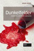 Epub descarga ibooks DUNKELFELDER ODER EIN BITTERER ABGANG de ANNE RIEBEL 9783955423674 CHM en español