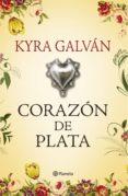 CORAZÓN DE PLATA (EBOOK) - 9786070721274 - KYRA GALVAN